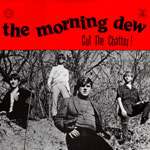 THE MORNING DEW - CUT THE CUTTER!