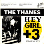 THE THANES - HEY GIRL + 3