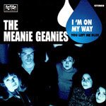 THE MEANIE GEANIES - I'M ON MY WAY b/w YOU LEFT ME BLUE