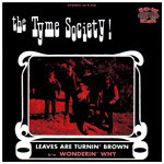 THE TYME SOCIETY - LEAVES ARE TURNIN' BROWN b/w WONDERIN' WHY