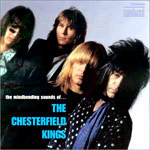 THE CHESTERFIELD KINGS - THE MINDBENDING SONDS OF...